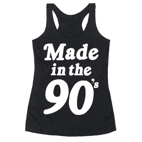 Made In The 90's Racerback Tank Top