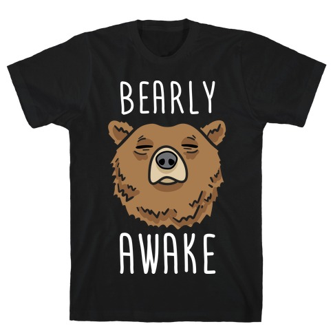 Bearly Awake Mens T-Shirt