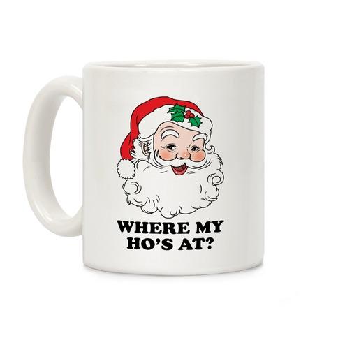 Where My Ho's At? Coffee Mug