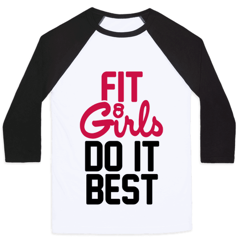 Fit Girls Do It Best Baseball Tee