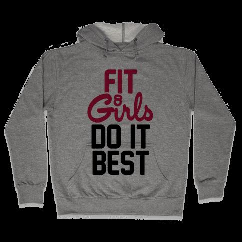 Fit Girls Do It Best Hooded Sweatshirt