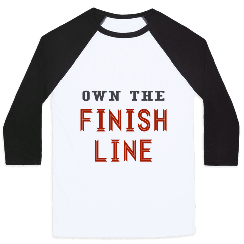 Own The Finish Line Baseball Tee