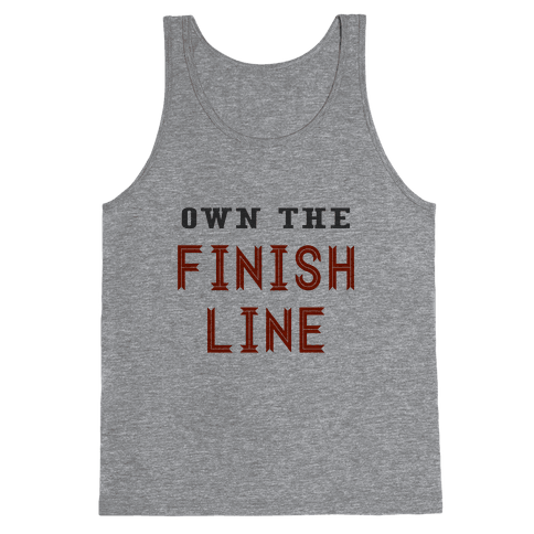 Own The Finish Line Tank Top