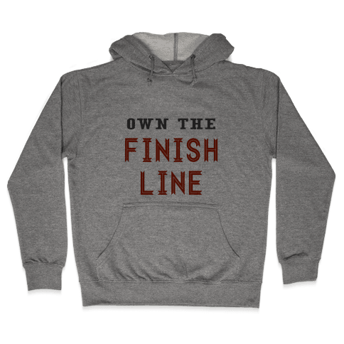 Own The Finish Line Hooded Sweatshirt