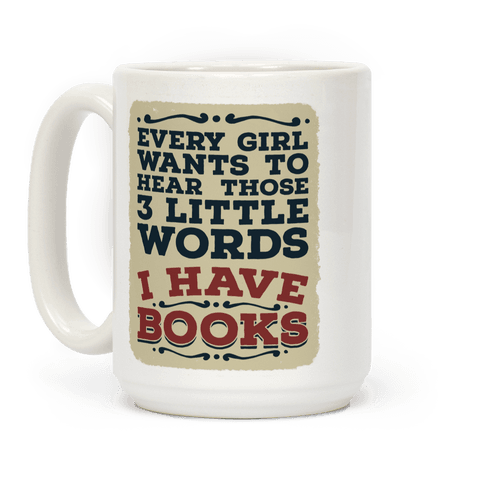 Every Girl Wants to Hear Those 3 Little Words: I Have Books