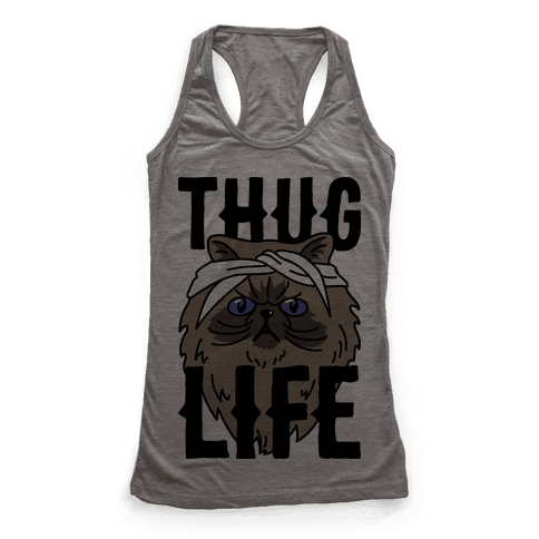 Thug Life Racerback Tank Top