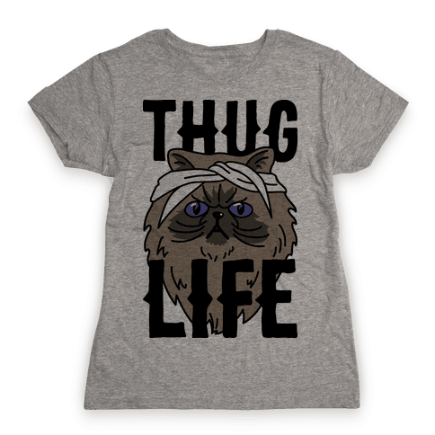 Thug Life Womens T-Shirt