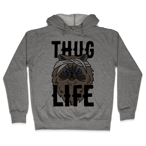 Thug Life Hooded Sweatshirt