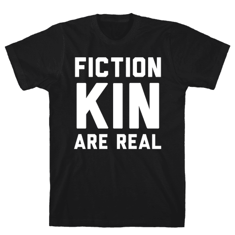 Fictionkin Are Real Mens T-Shirt