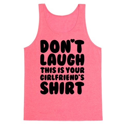 Don't Laugh Tank Top