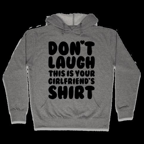 Don't Laugh Hooded Sweatshirt