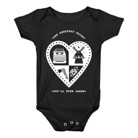 The Greatest Thing You'll Ever Learn Baby Onesy