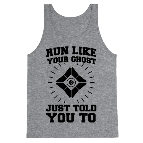 Run Like Your Ghost Just Told You to Tank Top