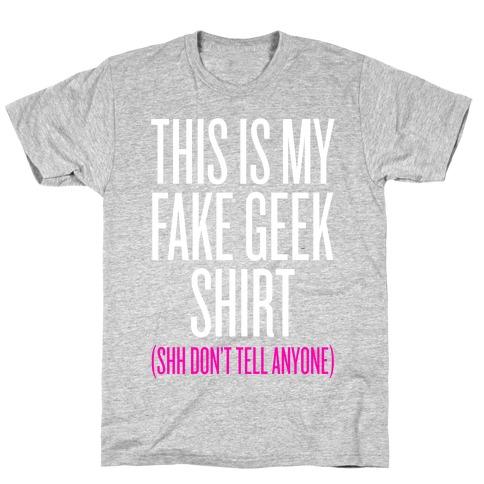 Fake Geek Shirt T-Shirt