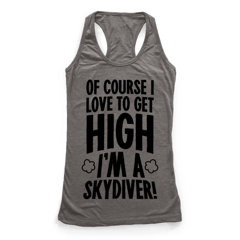 Of Course I Love To Get High (I'm A Skydiver)
