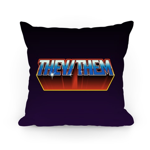 They/Them And The Masters Of The Universe Pillow