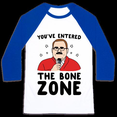 You've Entered The Bone Zone Baseball Tee