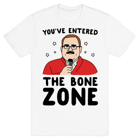 You've Entered The Bone Zone Mens T-Shirt