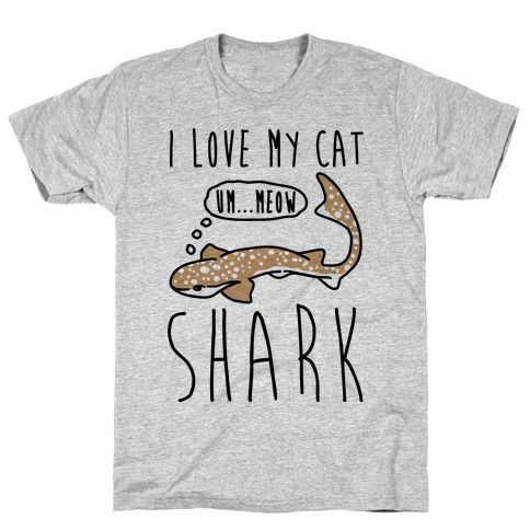 I Love My Cat Shark T-Shirt