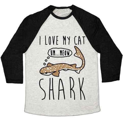 I Love My Cat Shark Baseball Tee