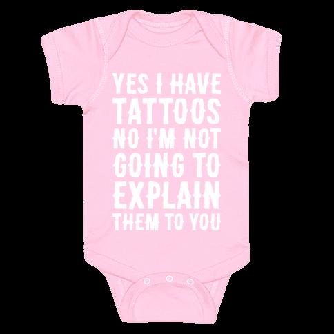 Yes I Have Tattoos Baby Onesy