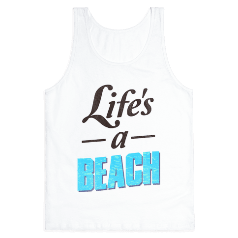 Life's a Beach (vintage tank) Tank Top