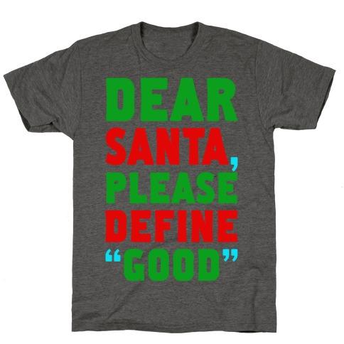 """Dear Santa, Please Define """"Good"""" T-Shirt"""