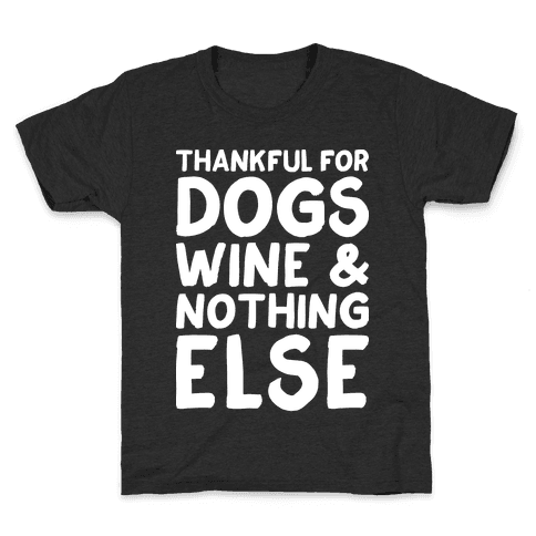 Thankful For Dogs And Wine Kids T-Shirt