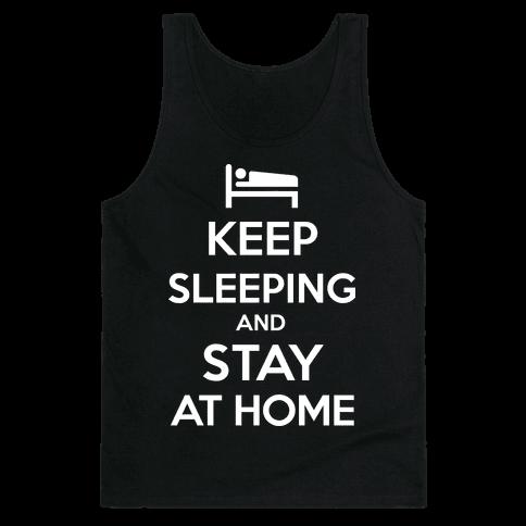 Keep Sleeping and Stay Home Tank Top