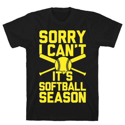 Sorry I Can't It's Softball Season Mens T-Shirt