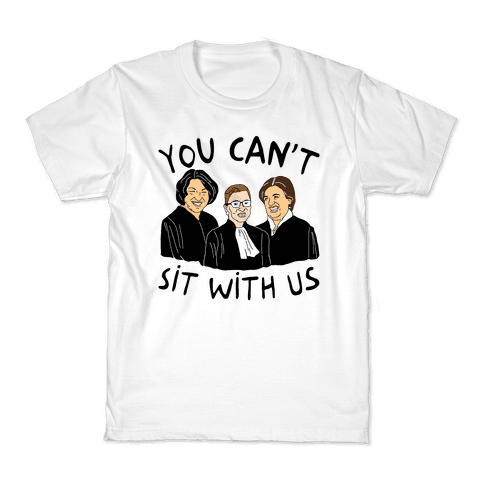 You Can't Sit With Us Kids T-Shirt