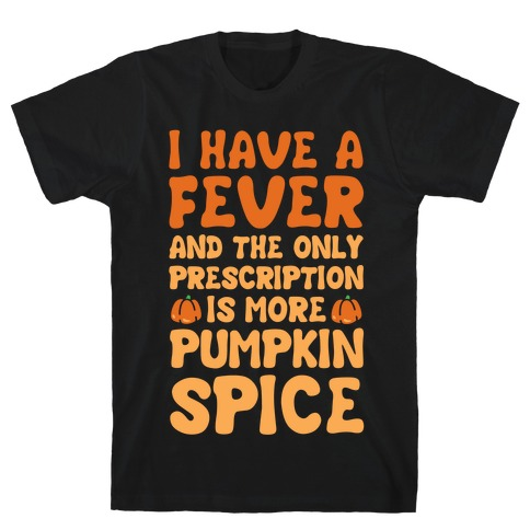 Pumpkin Spice Fever Mens T-Shirt