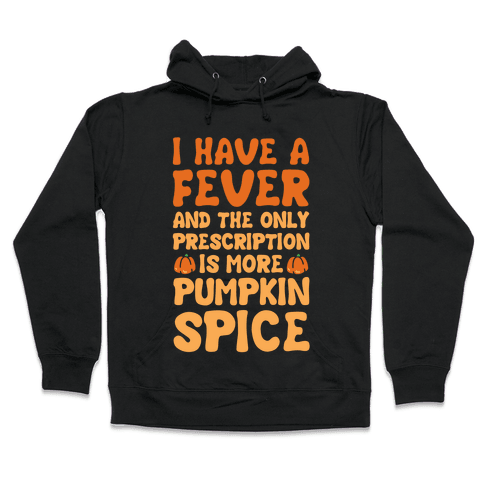 Pumpkin Spice Fever Hooded Sweatshirt