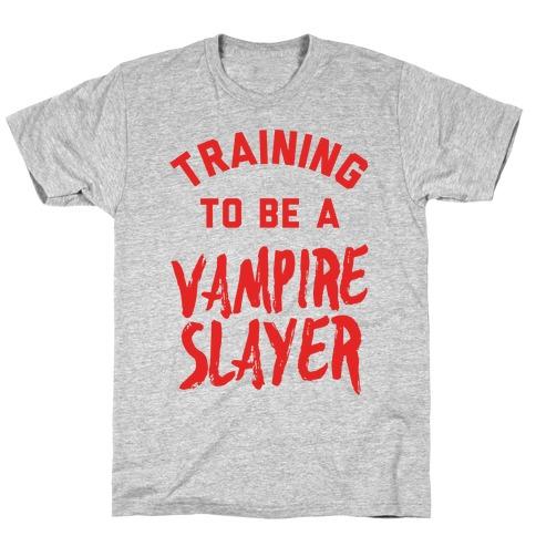 Training To Be A Vampire Slayer T-Shirt