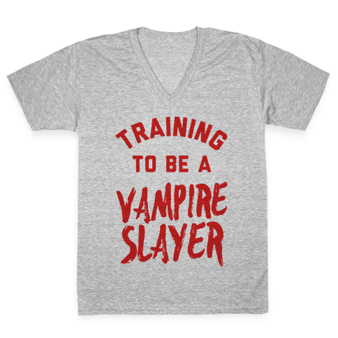 Training To Be A Vampire Slayer V-Neck Tee Shirt