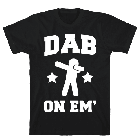Dab on Em' Mens T-Shirt