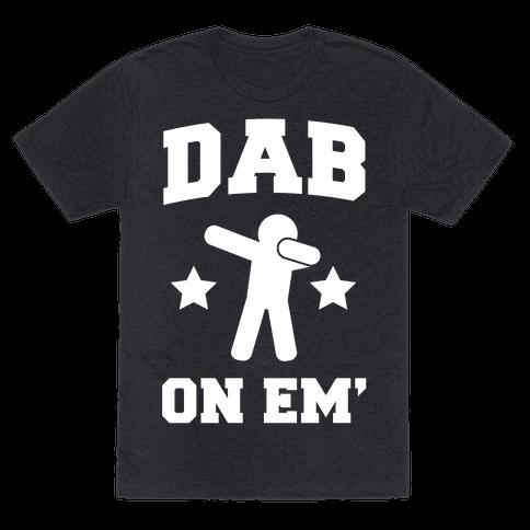 Dab on Em'