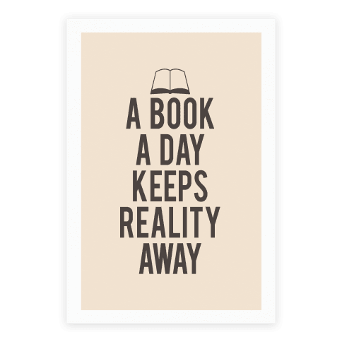 A Book A Day Keeps Reality Away Poster