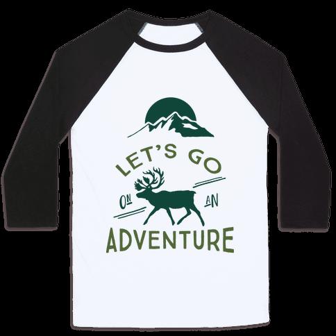 Let's Go On An Adventure Baseball Tee