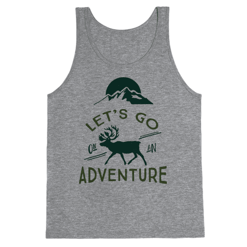 Let's Go On An Adventure Tank Top