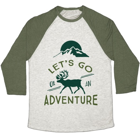 Let's Go On An Adventure Baseball Tee