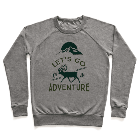 Let's Go On An Adventure Pullover