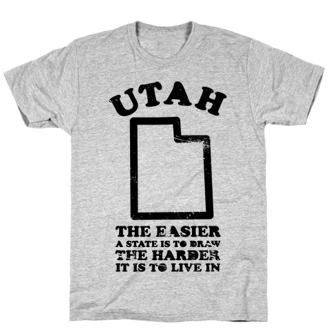Utah The Easier A State Is To Draw T-Shirt