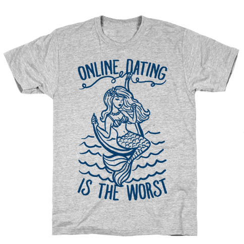 Online Dating Is The Worst Mens T-Shirt