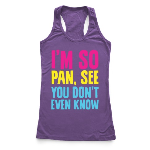 I'm So Pan, See Racerback Tank Top