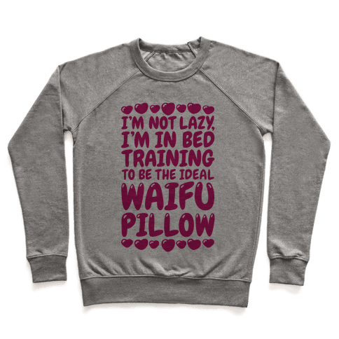 Waifu Pillow In Training Pullover