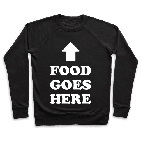 Food Goes Here Pullover