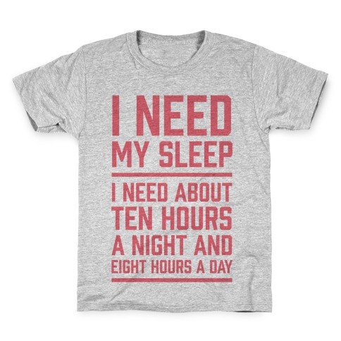 I Need My Sleep Kids T-Shirt
