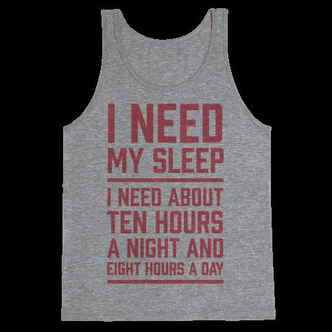 I Need My Sleep Tank Top