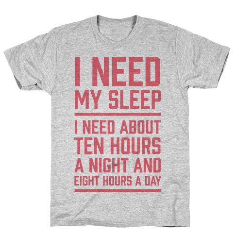 I Need My Sleep Mens T-Shirt